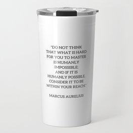 Stoic Philosophy Quote - Marcus Aurelius - MASTERY Travel Mug