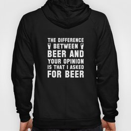 Beer And Your Opinion Hoody