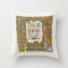 All the Flowers of all the Tomorrows Are in the Seeds of Today (Grow Free Series) Throw Pillow