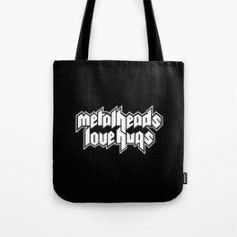Metalheads love hugs Tote Bag
