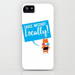 Local Mischief iPhone Case