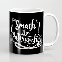Smash The Patriarchy! Coffee Mug