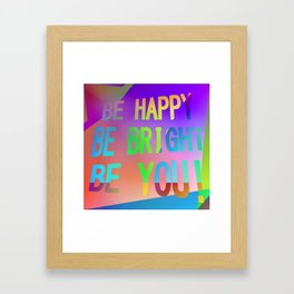 Just be you! Framed Art Print