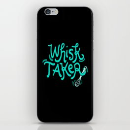 The Whisk Taker! - Gift iPhone Skin