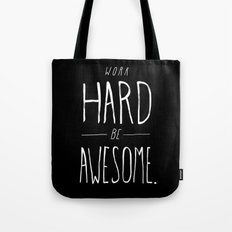 Work Hard Be Awesome Tote Bag