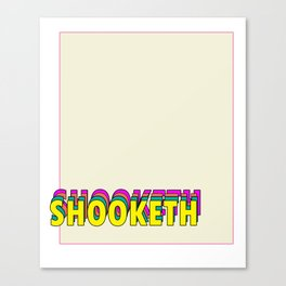 SHOOKETH Canvas Print
