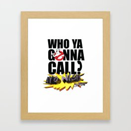 Who You Gonna Call? Ayo Nish! Framed Art Print