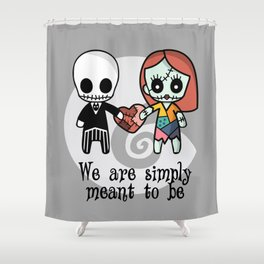 Jack and Sally - We are simply meant to be Shower Curtain