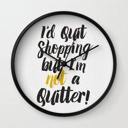 I'd quit, but... Wall Clock