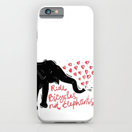 Ride bicycles not elephants. Black elephant, Red text iPhone Case