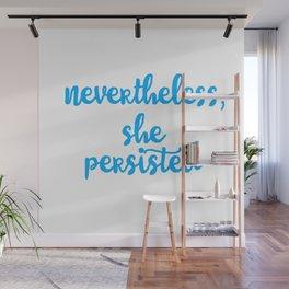Nevertheless Wall Mural