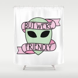 We Are Friendly Shower Curtain