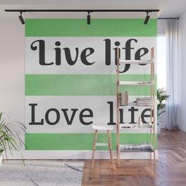 Vive y ama la vida | Live life, love life Wall Mural