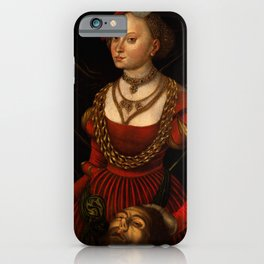 """Lucas Cranach the Elder """"Judith with the Head of Holofernes"""" 1. iPhone Case"""