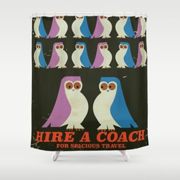 Hire a Coach vintage owl travel poster Shower Curtain