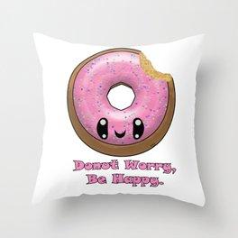 Donut Worry Happy Donut Throw Pillow