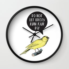 Yellow Bird Canary Funny Motivational Quote Wall Clock