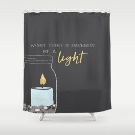 Be a light Shower Curtain