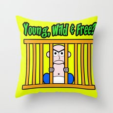 Young, Wild & Free? Throw Pillow
