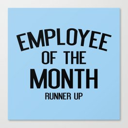 Employee Of The Month Runner Up Canvas Print