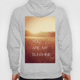 You Are my Sunshine Hoody