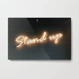 Stand Up Sign Metal Print