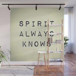 Spirit Always Knows Wall Mural