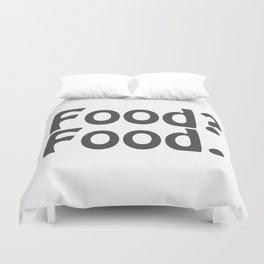 Food? Food. Duvet Cover