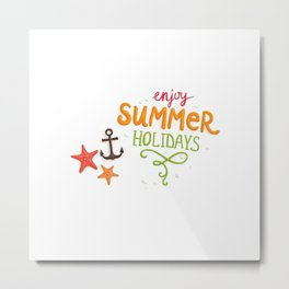 070 enjoy summer holidays Metal Print