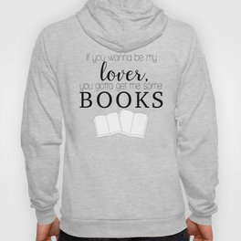 If you wanna be my lover, you gotta get me some books Hoody