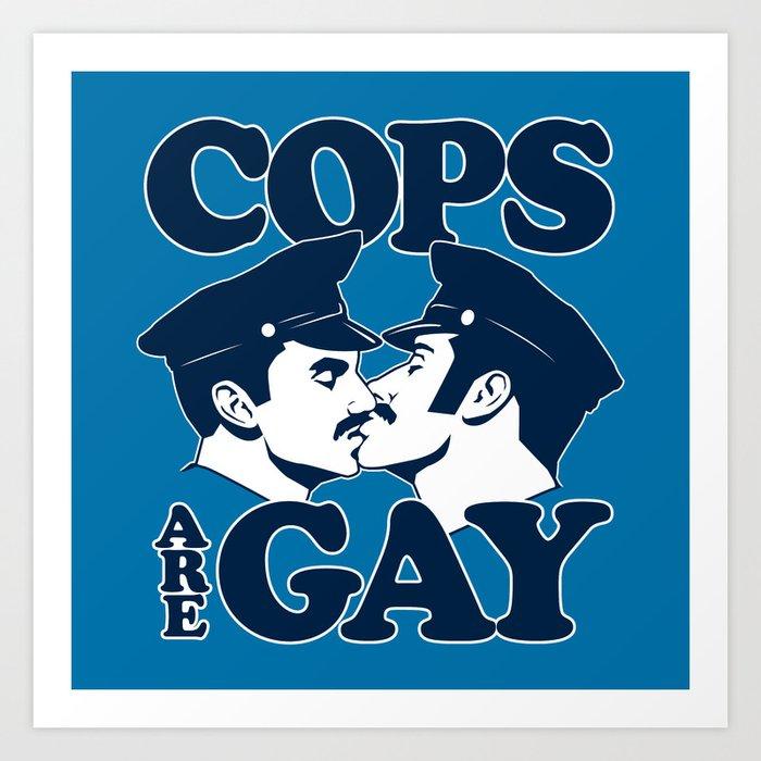 Cops are Gay Kunstdrucke
