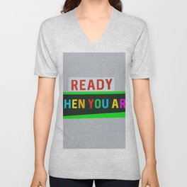Ready When You Are! Unisex V-Neck