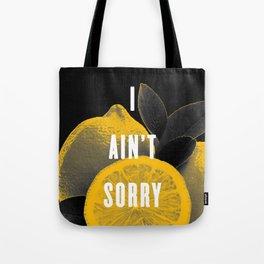 I Ain't Sorry Tote Bag