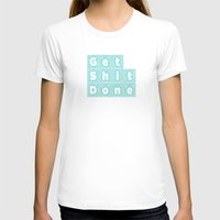 get shit done T-shirts featuring Get Shit Done. (Blue) by Liesl Marelli