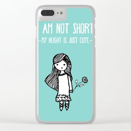 I am not short Clear iPhone Case