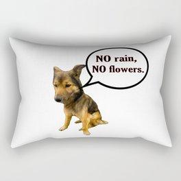 No rain No Flowers - Funny Dog Memes Rectangular Pillow