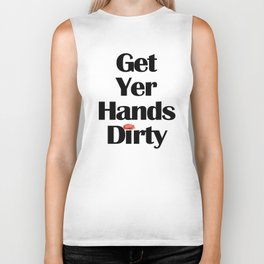 Get Yer Hands Dirty Biker Tank