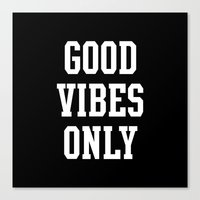 good vibes only Canvas Prints featuring Good Vibes Only by Deadly Designer