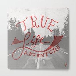 True Life Adventure Metal Print