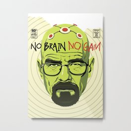 No Brain No Gain Metal Print