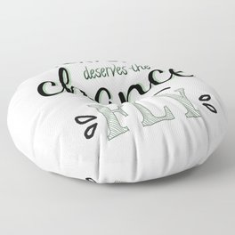 Everyone Deserves The Chance To Fly   Defying Gravity Floor Pillow