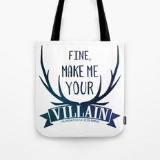 Fine, Make Me Your Villain - Grisha Trilogy book quote design - In White Tote Bag