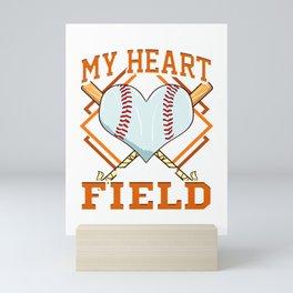 My Heart Is On That Field Baseball Player Fans Mini Art Print