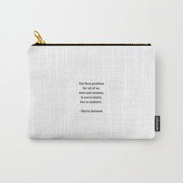 Gloria Steinem Feminist Quotes - Unlearn Carry-All Pouch