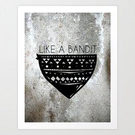 Like a Bandit Art Print