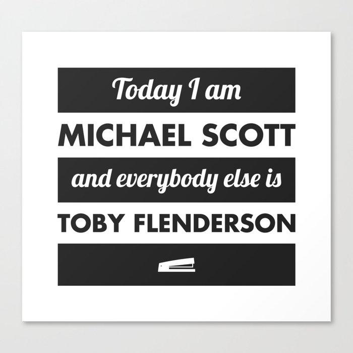 Today I am Michael Scott Canvas Print