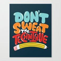 don't sweat the technique Canvas Print