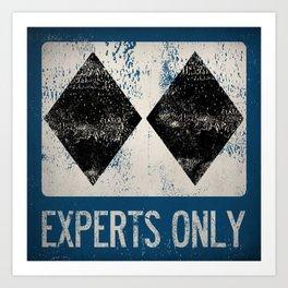 Ski Patrol Experts Only Double Black Diamond 2 Art Print