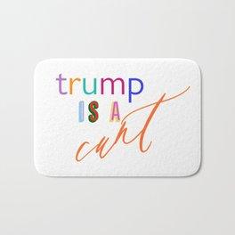 Trump is a c*nt Bath Mat
