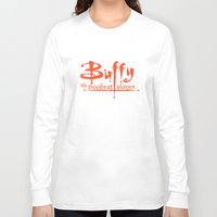 buffy the vampire slayer Long Sleeve T-shirts featuring Buffy the Hoodrat Slayer by Domonique Brown